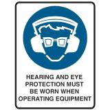 Mandatory Sign - Hearing And Eye Protection Must Be Worn when...