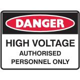 Mining Site Sign - High Voltage Authorised Personnel Only