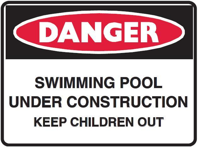 Swimming Pool Under Construction Keep Children Out