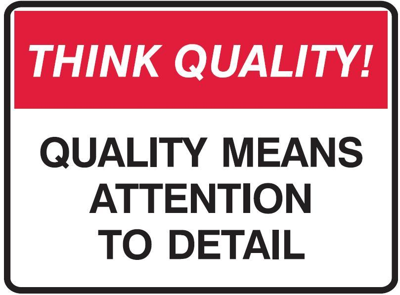 think quality sign quality means attention to detail